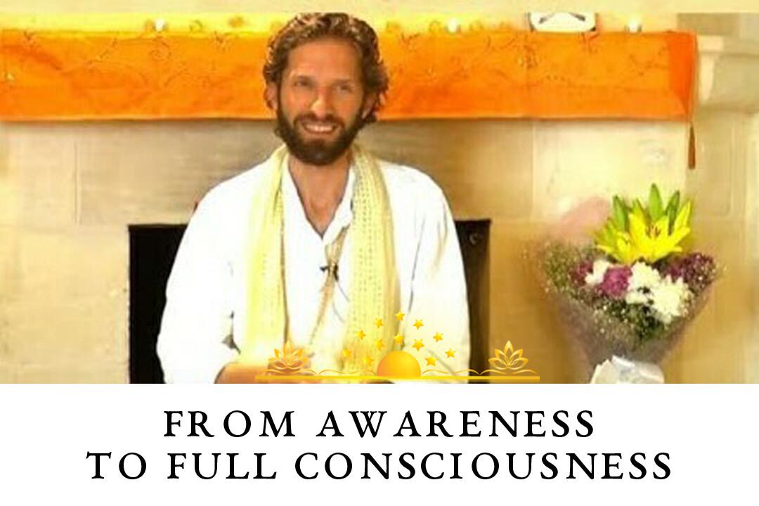 Awareness to Full Consciousness (Process Revealed)