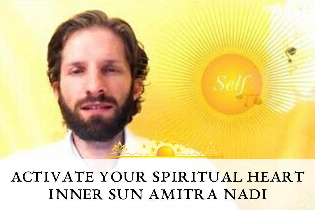 Activate Your Spiritual Heart, Inner Sun, Amrita Nadi