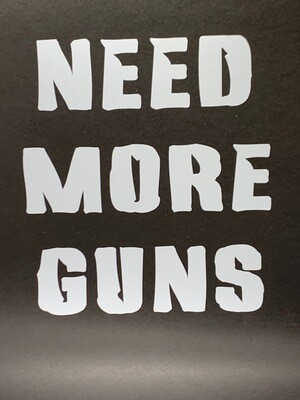 AP Need More Guns Decal