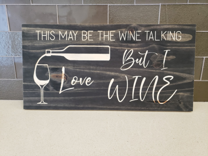 Wine Sign - This May Be The Wine Talking