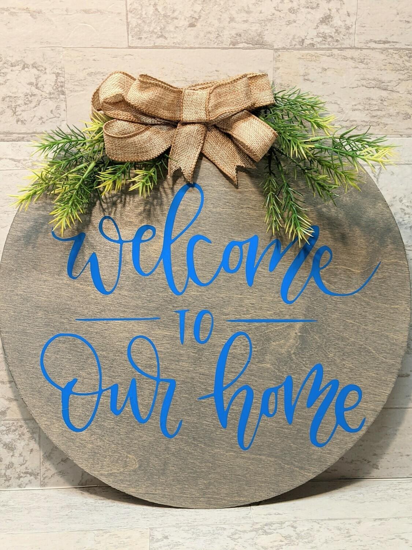 """""""Welcome To Our Home"""" Door Hanger"""