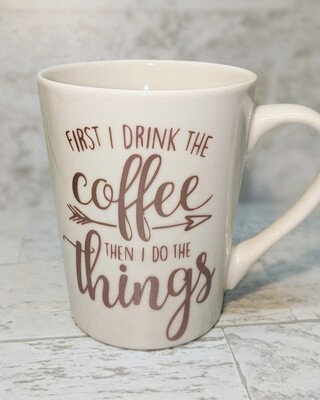 """""""First I Drink The Coffee, Then I Do The Things"""" Mug PLUS 3 Hot Chocolate Bombs"""