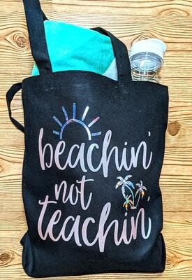 Beachin not teachin bag
