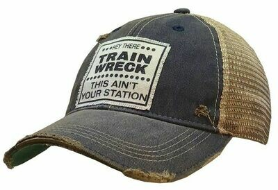 Hey There Train Wreck This Ain't Your Station - Trucker Hat