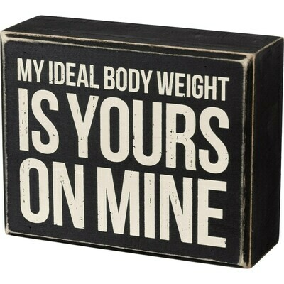 PBK My Ideal Body Weight Box Sign