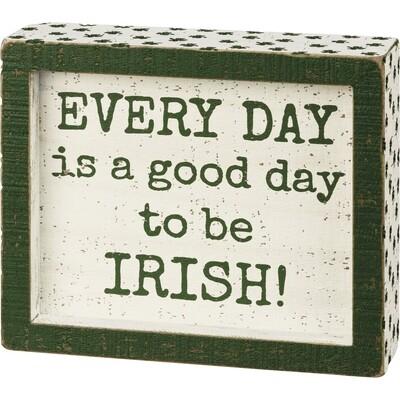 PBK-Inset Box Sign - A Good Day To Be Irish