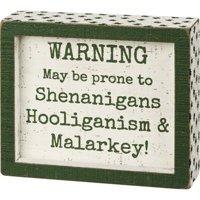 PBK-Inset Box Sign - Warning Prone To Shenanigans