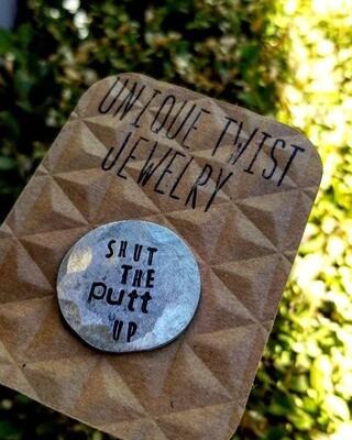 Unique Twist Jewelry - Shut The Putt Up Ball Marker