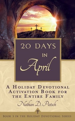 20 Days in April (Holiday Devotional Series, Book 3)
