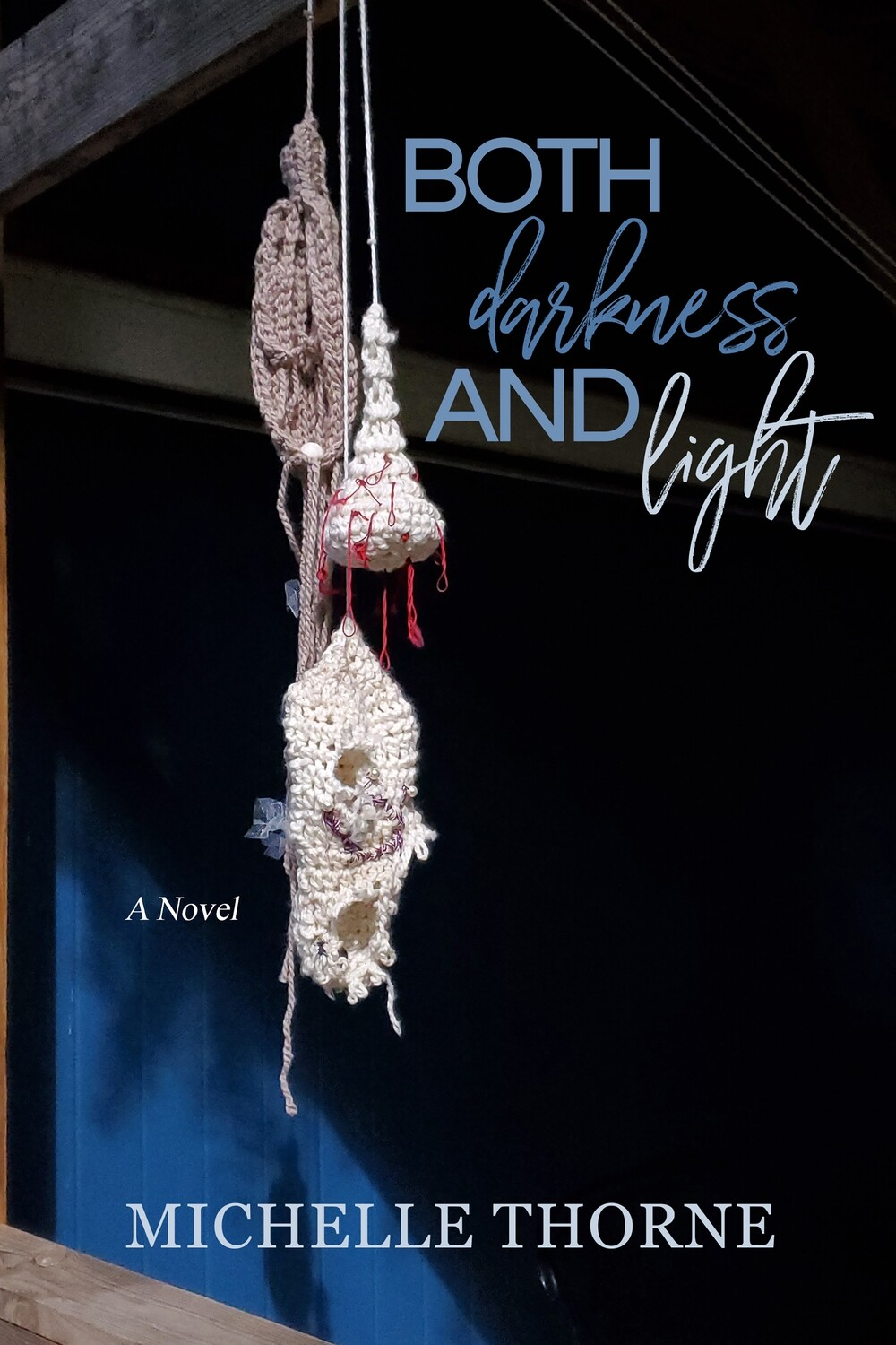 Both Darkness and Light (Both/And Series, Book 1)