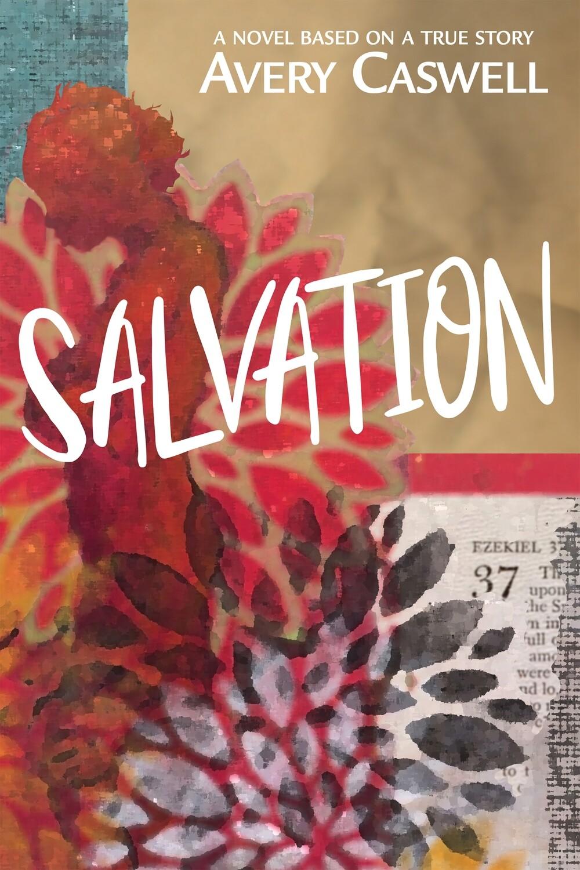 Salvation (A novel based on a true story)