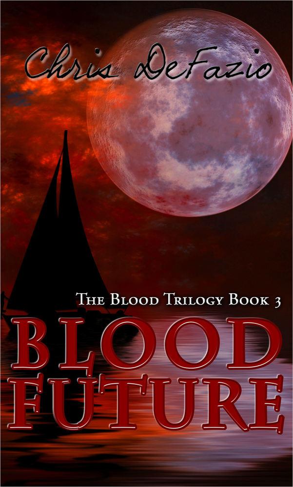 Blood Future (Blood Trilogy, Book 3)
