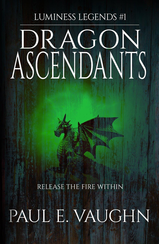 Dragon Ascendants (Luminess Legends, Book 1)