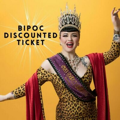 - BIPOC ONLY DISCOUNTED TICKET - 10yrs of Tease Queens! Miss Burlesque Australia 10yr anniversary celebration!