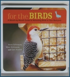 For the Birds: A Month-to-Month Guide to Attracting Birds to Your Back Yard