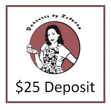 $25 Custom Order Deposit
