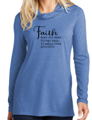Faith Collection Hoodie- Faith makes things possible
