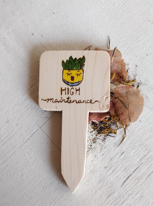 """High Maintenance"" - Plant Label"