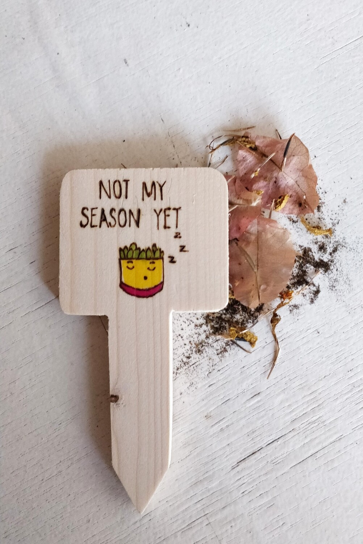 """Not My Season Yet"" - Plant Label"