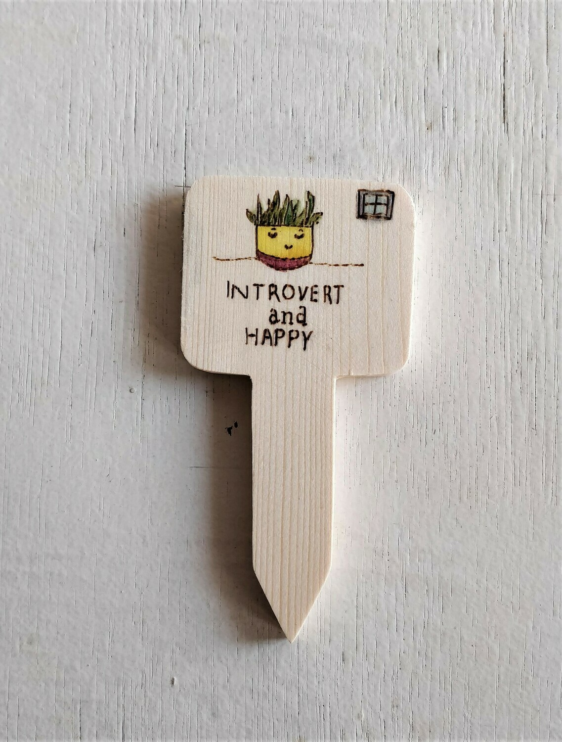 """""""Introvert and Happy"""" - Plant Label"""