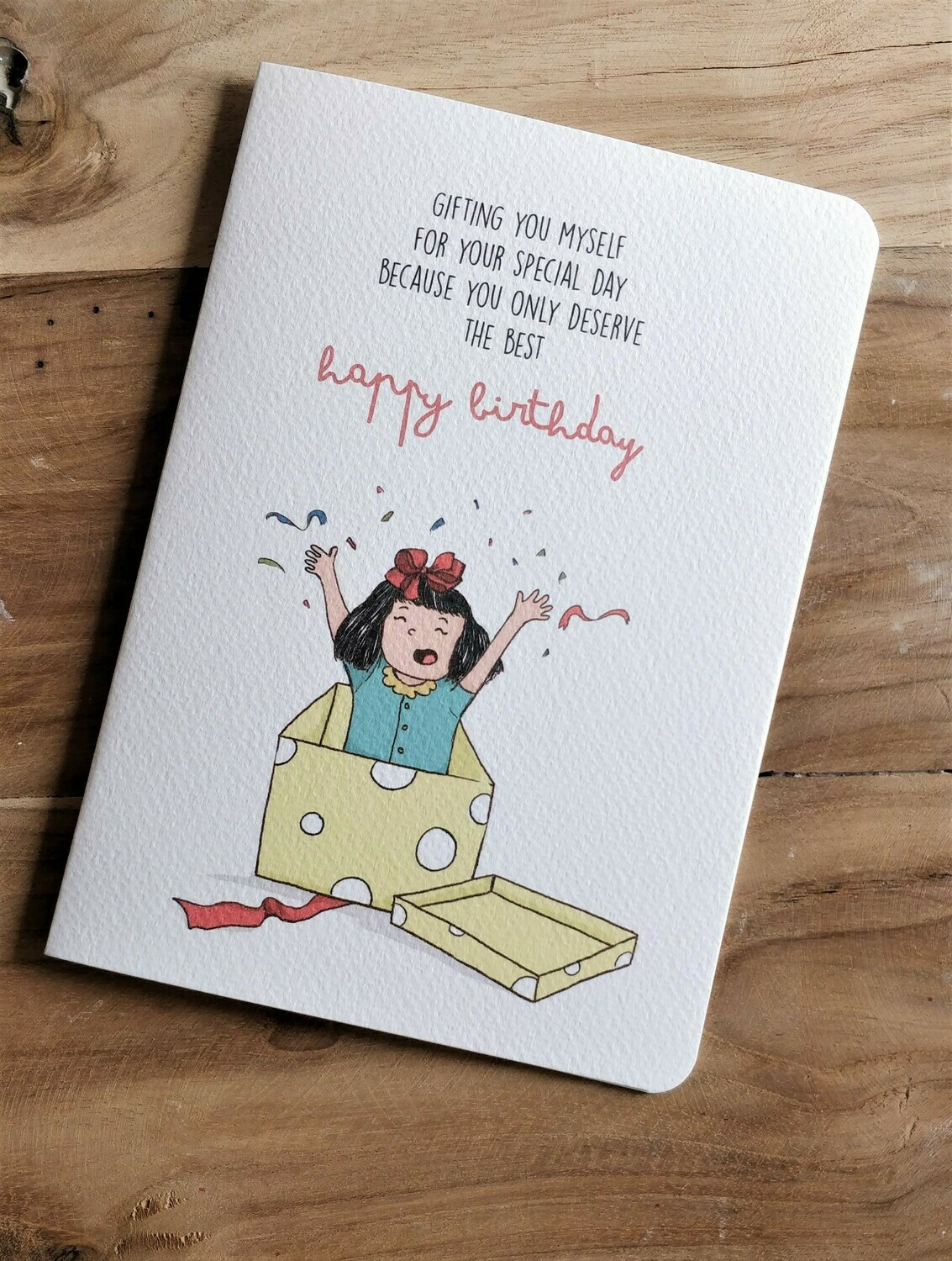 """""""I'm Your Gift"""" Birthday Card"""