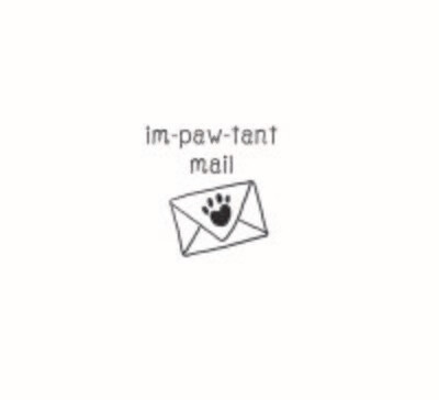 """""""Im-paw-tant mail"""" Rubber Stamp"""