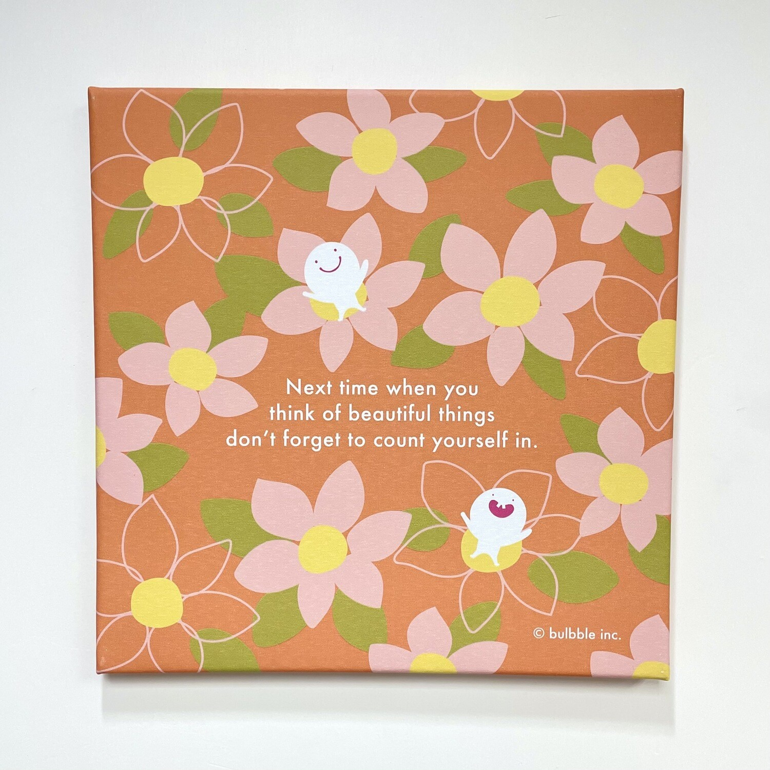"Bulbble Canvas - ""Next time when you think of beautiful things"""