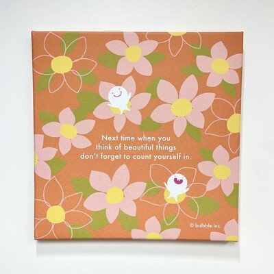 """Bulbble Canvas - """"Next time when you think of beautiful things"""""""