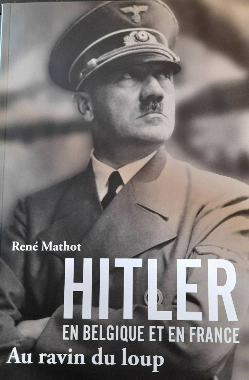 Au Ravin du Loup - Hitler en Belgique et en France