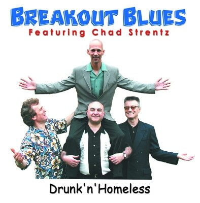 Drunk'n'Homeless CD by Breakout Blues