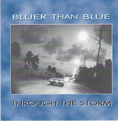 Through The Storm CD by Bluer Than Blue