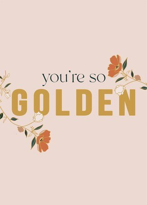You're so golden print