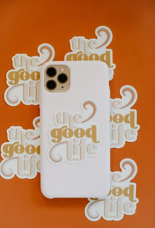 Good Life sticker