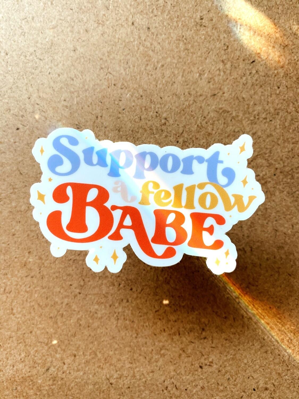 'Support a fellow babe' sticker