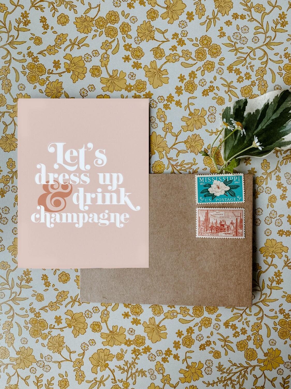 'Lets dress up & drink champagne' card