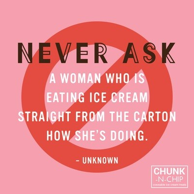 Magnet - Never Ask A Woman Eating Ice Cream...