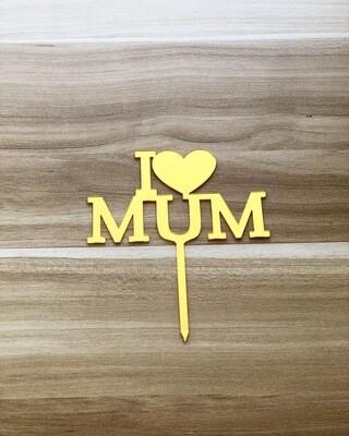 Topper - I Love Mum (Gold)