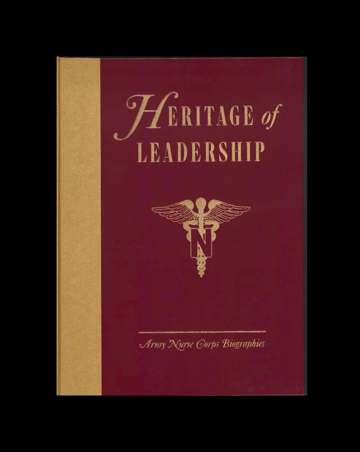 Heritage of Leadership : Army Nurse Corps by Dorothy Pocklington