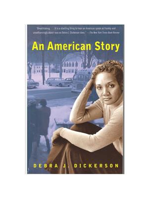 An American Story by Debra J. Dickerson