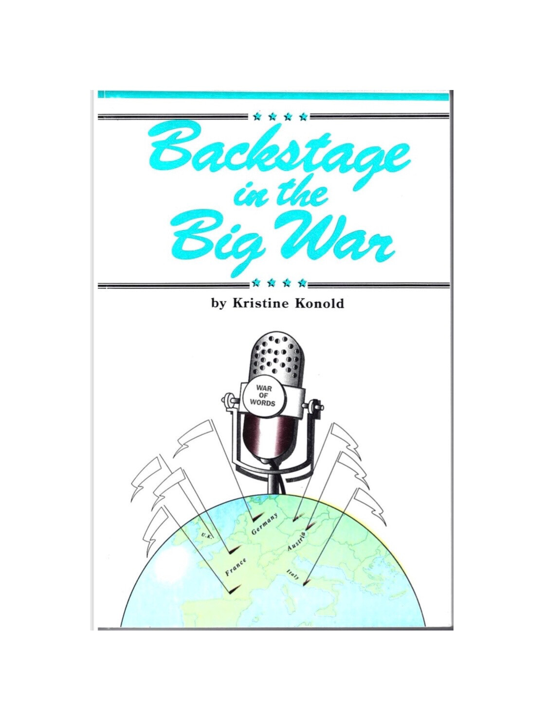 Backstage In The Big War by by Kristine Konold