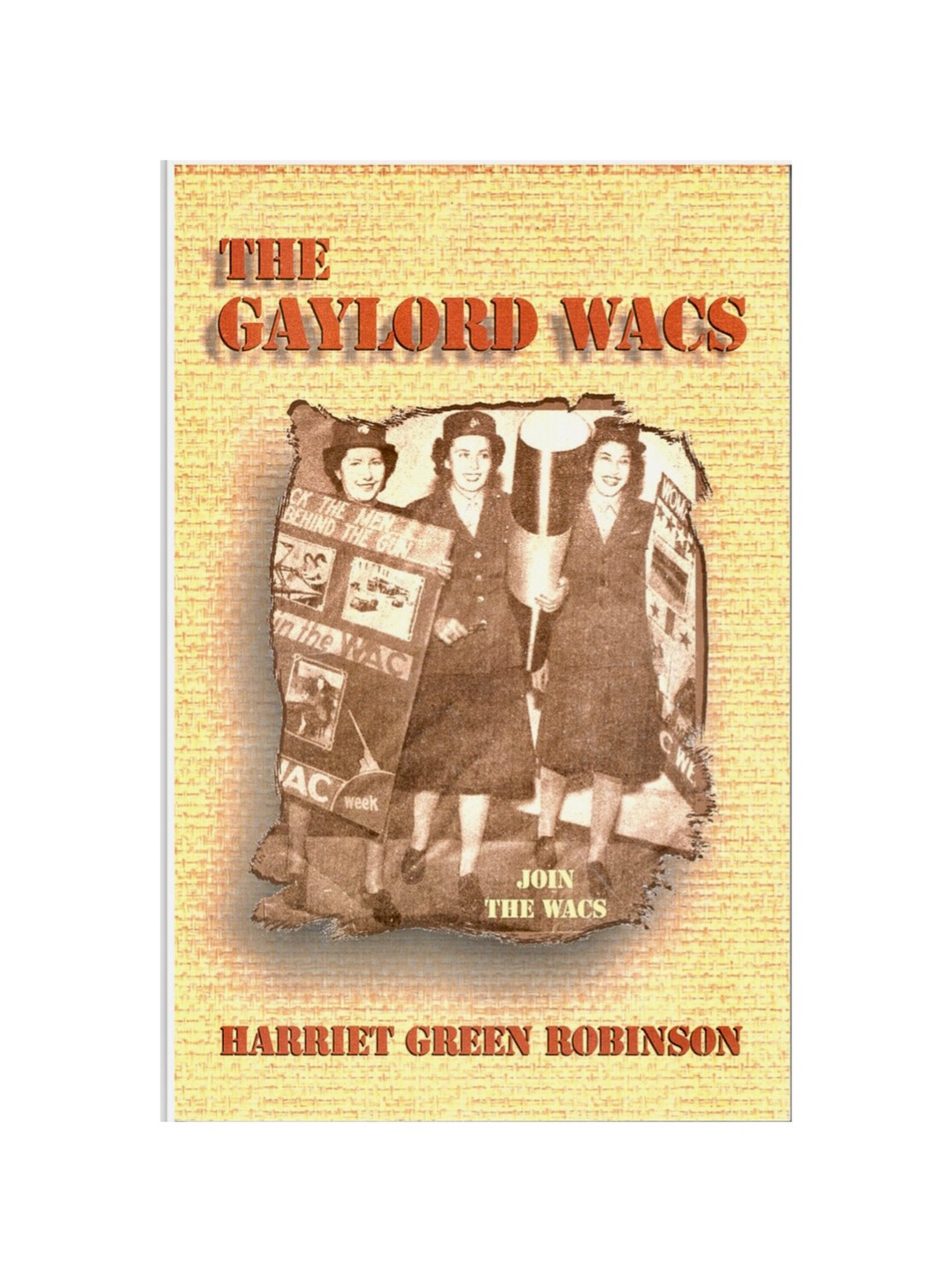 The Gaylord WACS By Harriet Green Robinson