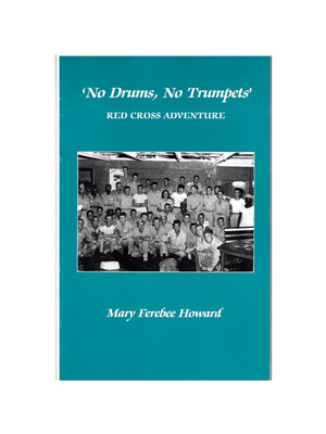 No Drums, No Trumpets By Mary Ferebee Howard