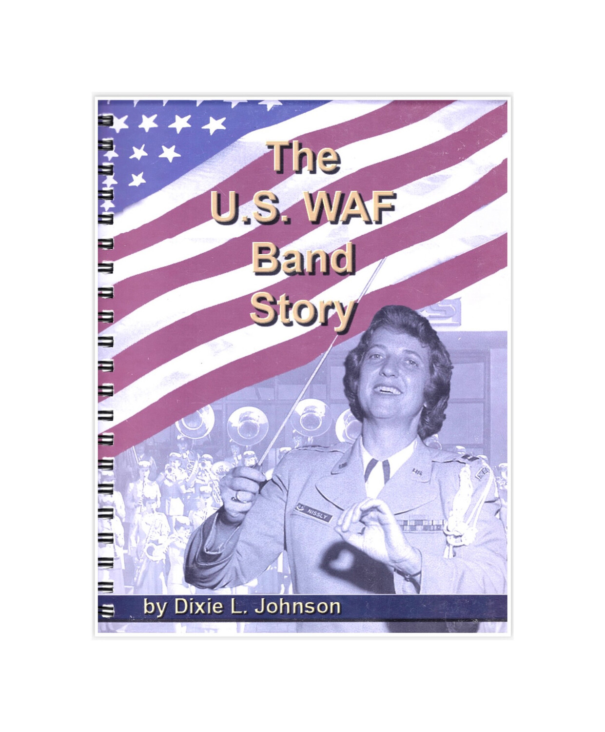 The U. S. WAF Band Story by Dixie L. Johnson