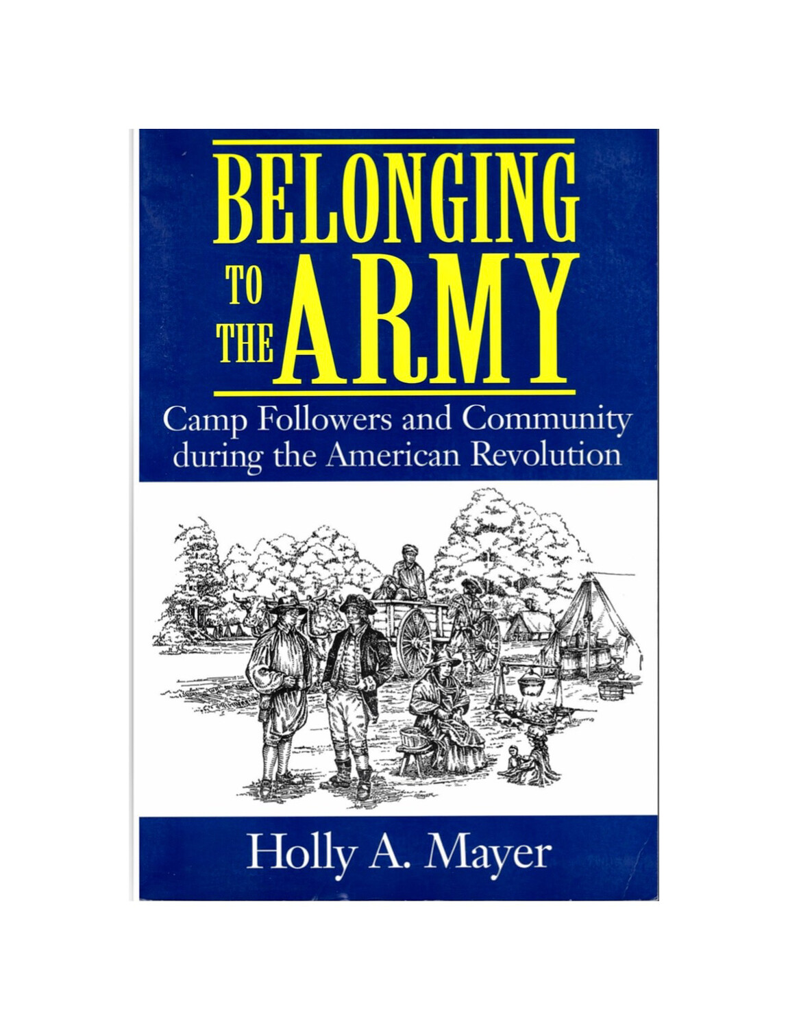 Belonging To The Army by Holly A. Mayer