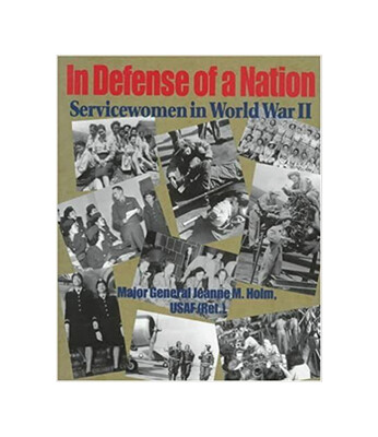 In Defense Of A Nation by Jeanne M Holm