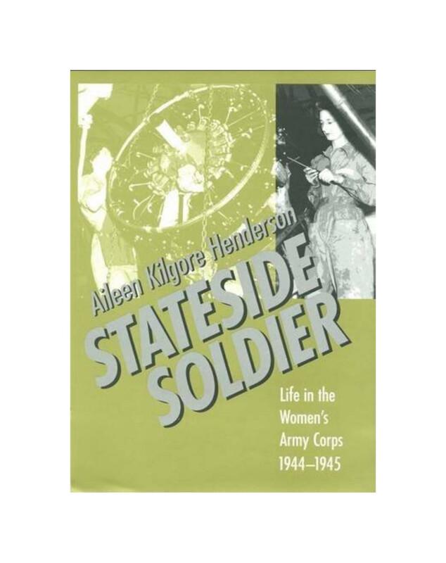 Stateside Soldier by Aileen Kilgore Henderson