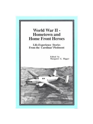 World War II - Hometown & Home Front Heroes By Margaret G. Bigger