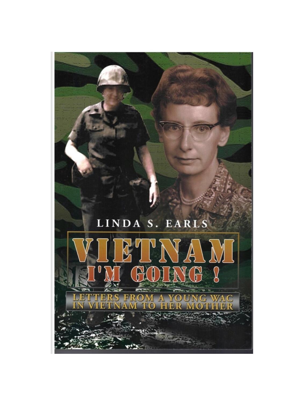 Vietnam I'm Going By Linda S. Earls