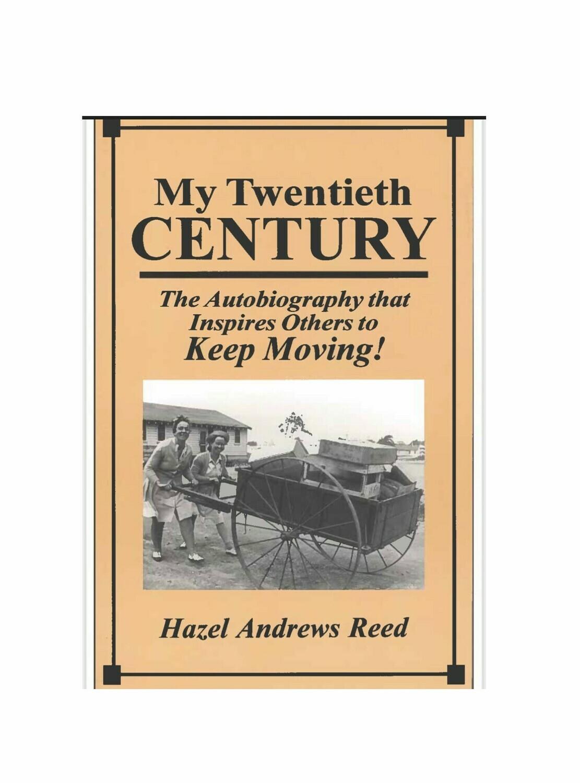 My Twentieth Century By Hazel Andrews Reed