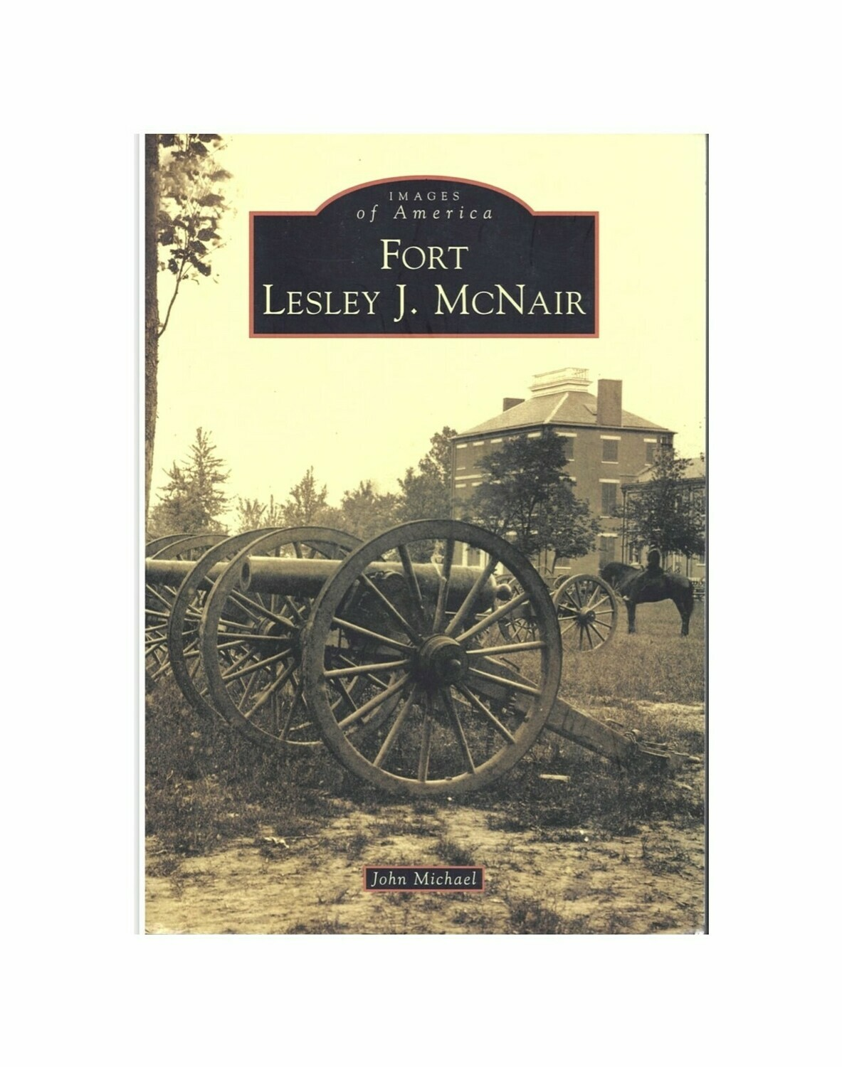 Fort Lesley J. McNair By John Michael